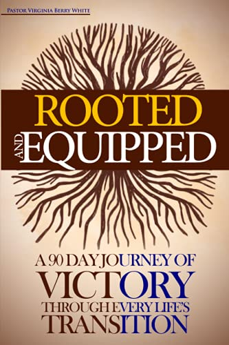 Rooted and Equipped: A 90 Day Journey of Victory Through Every Life's Transitions