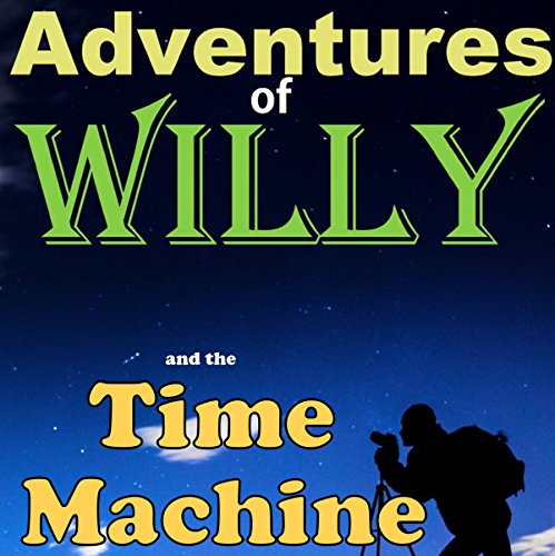 Willy and the Time Machine: A Steampunk Adventure! audiobook cover art