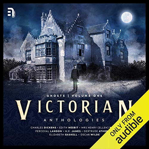 Victorian Anthologies: Ghosts - Volume 1 cover art