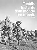 Tasbih - Instants d'un monde en transit