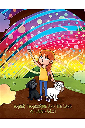 Amber Tambourine and the Land of Laugh-a-Lot by [Aimee C Trafton]