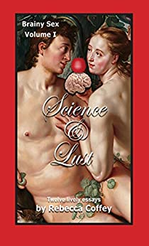 Science and Lust (Brainy Sex Book 1) by [Rebecca Coffey]