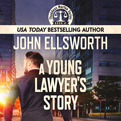 A Young Lawyer's Story     Thaddeus Murfee Legal Thrillers, Book 1              By:                                                                                                                                 John Ellsworth                               Narrated by:                                                                                                                                 Adam Verner                      Length: 5 hrs and 28 mins     1 rating     Overall 3.0