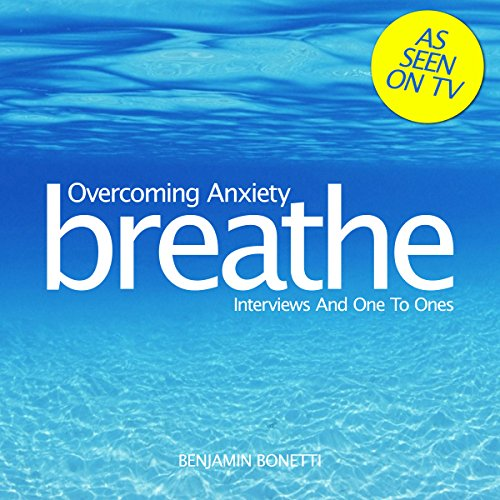 Breathe - Overcoming Anxiety: Interviews and One to Ones cover art
