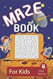 Maze: Maze Book For Kids 6 Years And Up: Brain Challenging And Fun Maze Activity Book For Young Kids...
