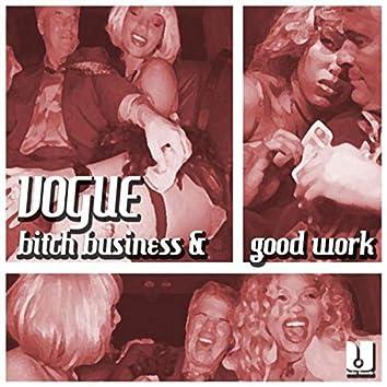Bitch Business & Good Work