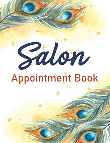 Salon Appointment Book: Monthly, Weekly and Daily Planner for Salons, Hair Stylists,...