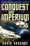 Conquest und Imperium (Stellar-Conquest-Serie 5) (German Edition)
