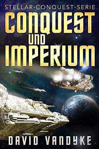 Conquest und Imperium (Stellar-Conquest-Serie 5)
