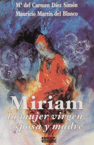 Miriam la mujer virgen, esposa y madre