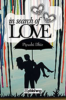 In Search of Love by [Piyushi Dhir]