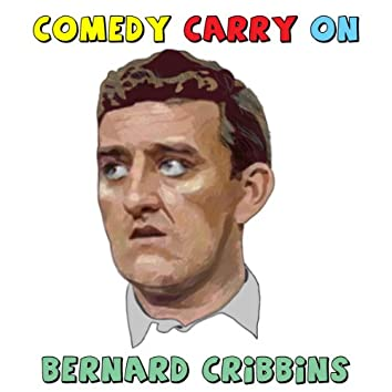 Bernard Cribbins - What A Comedy Carry On