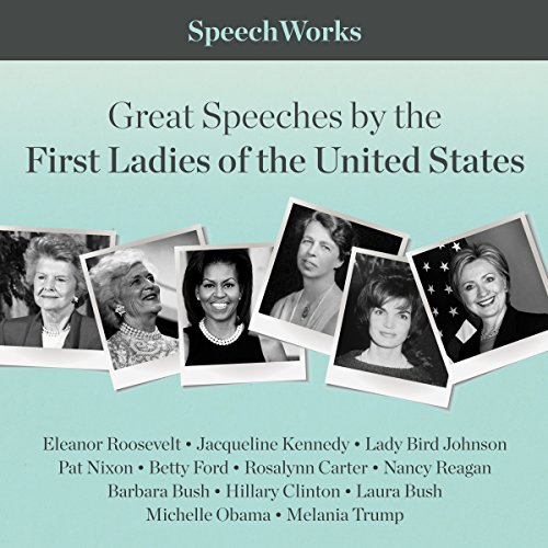 Great Speeches by the First Ladies of the United States                   By:                                                                                                                                 SpeechWorks - compilation                               Narrated by:                                                                                                                                 Melania Trump,                                                                                        Michelle Obama,                                                                                        Hillary Clinton,                   and others                 Length: 7 hrs and 51 mins     1 rating     Overall 4.0