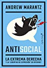 Antisocial: La extrema derecha y la 'libertad de expresión' en internet par Marantz