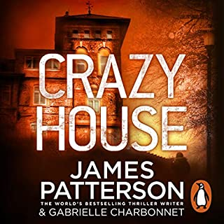 Crazy House                   By:                                                                                                                                 James Patterson                               Narrated by:                                                                                                                                 Therese Plummer                      Length: 7 hrs and 32 mins     10 ratings     Overall 4.4
