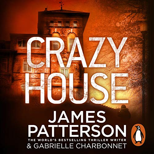 Crazy House                   By:                                                                                                                                 James Patterson                               Narrated by:                                                                                                                                 Therese Plummer                      Length: 7 hrs and 32 mins     22 ratings     Overall 4.1