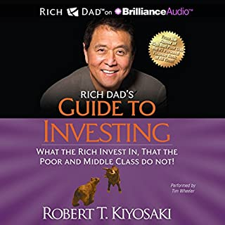 Rich Dad's Guide to Investing     What the Rich Invest In That the Poor and Middle Class Do Not!              De :                                                                                                                                 Robert T. Kiyosaki                               Lu par :                                                                                                                                 Tim Wheeler                      Durée : 14 h et 27 min     24 notations     Global 4,4