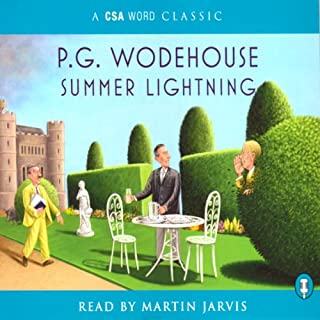 Summer Lightning                   By:                                                                                                                                 P. G. Wodehouse                               Narrated by:                                                                                                                                 Martin Jarvis                      Length: 5 hrs and 1 min     65 ratings     Overall 4.4
