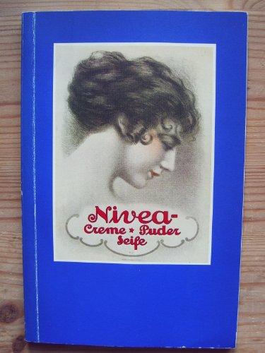 Zeitdokument Werbung am Beispiel Nivea 1912-1977. Nivea - Creme Puder Seife
