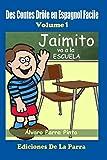 Des Contes Drôle en Espagnol Facile 1: Jaimito va a la Escuela.
