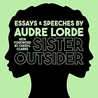 Sister Outsider: Essays and Speeches     Crossing Press Feminist Series, Book 1              Written by:                                                                                                                                 Audre Lorde                               Narrated by:                                                                                                                                 Robin Eller                      Length: 7 hrs and 32 mins     7 ratings     Overall 4.7
