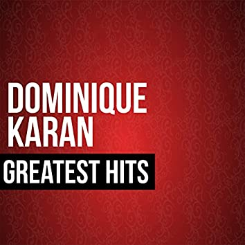 Dominique Karan Greatest Hits