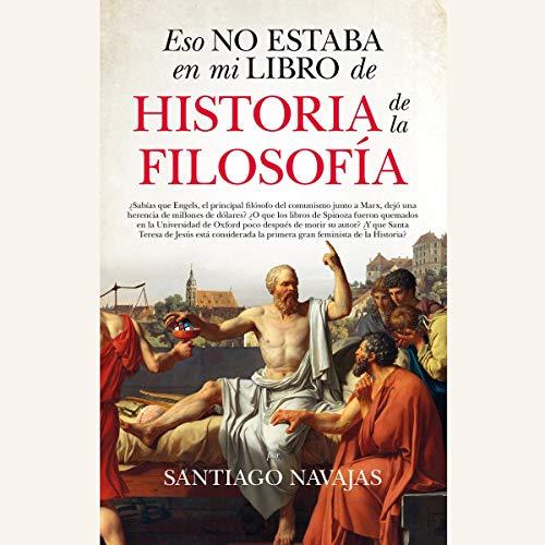 Eso no estaba en mi libro de Historia de la Filosofia (Narración en Castellano) [That Was Not in My History of Philosophy Book] audiobook cover art