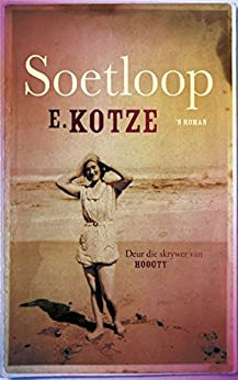 Soetloop (Afrikaans Edition) by [E. Kotze]