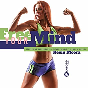 Free Your Mind (Stretching Background, Fitness Music, Power & Energy)