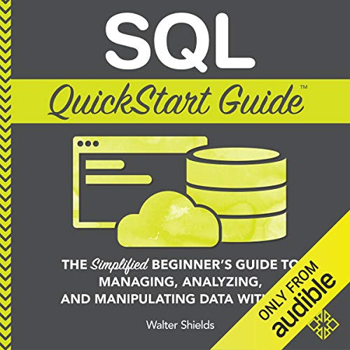 SQL QuickStart Guide Audiobook By Walter Shields cover art
