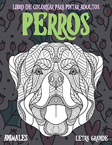 Libro de colorear para pintar adultos - Letra grande - Animales - Perros