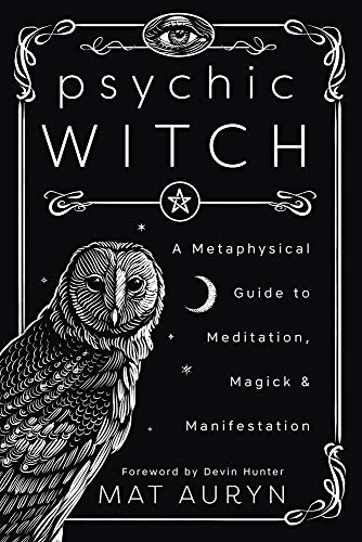 Psychic Witch: A Metaphysical Guide to Meditation,...