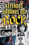 Leyendas urbanas del rock: Historias Apasionantes Sobre El Mundo...