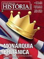 Revista Aventuras na História - Edição Especial - Monarquia Britânica (Especial Aventuras na História)