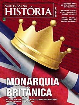 Revista Aventuras na História - Edição Especial - Monarquia Britânica (Especial Aventuras na História) por [Grupo Perfil]