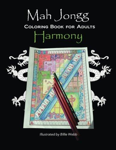 Mah Jongg Coloring Book for Adults: Harmony (Mah Jongg Coloring Books for Adults) (Volume 1)