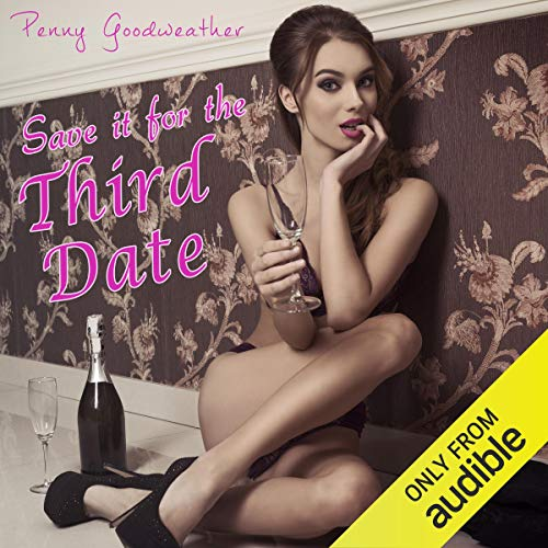 Save It for the Third Date audiobook cover art