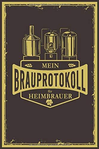 Mein Brauprotokoll für Heimbrauer: Detaillierte Brauprotokolle zum Ausfüllen | Kompaktes Format 15,24 x 22,86 cm (6
