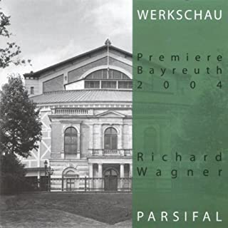 『Richard Wagner: Parsifal: Werkschau Bayreuth 2004』のカバーアート