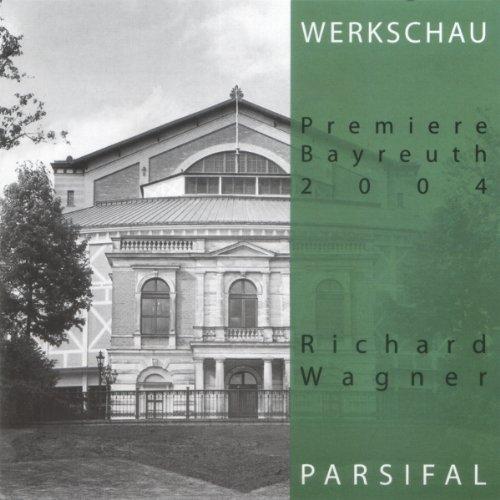 Richard Wagner: Parsifal: Werkschau Bayreuth 2004 Titelbild