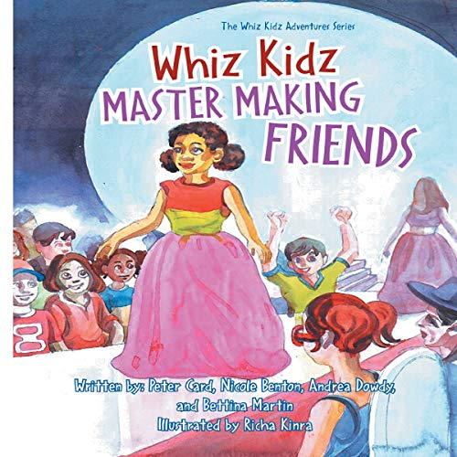 Whiz Kidz Master Making Friends      Whiz Kidz Adventure Series, Book 3              By:                                                                                                                                 Bettina Martin,                                                                                        Peter Card,                                                                                        Nicole Benton,                   and others                          Narrated by:                                                                                                                                 Gwendolyn Carter                      Length: 6 mins     Not rated yet     Overall 0.0