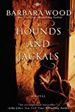 Hounds and Jackals - Barbara Wood