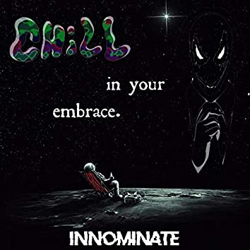 Chill In Your Embrace