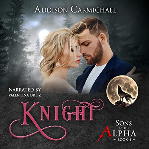 Knight: Sons of the Alpha, Book 1
