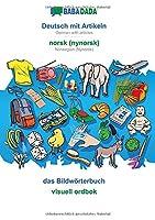 BABADADA, Deutsch mit Artikeln - norsk (nynorsk), das Bildwoerterbuch - visuell ordbok: German with articles - Norwegian (Nynorsk), visual dictionary
