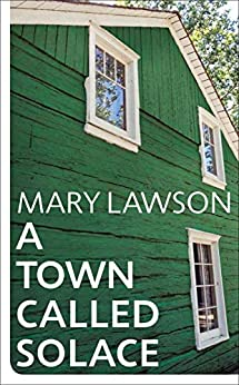 A Town Called Solace by [Mary Lawson]