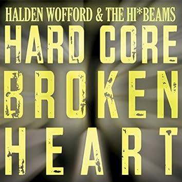 Hard Core Broken Heart