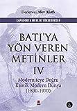 Batı'ya Yön Veren Metinler - 4: Moderniteye Doğru Kaotik Modern Dünya (1800-1970)
