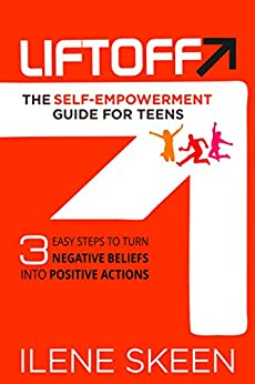 Liftoff: The Self-Empowerment Guide for Teens by [Ilene Skeen]