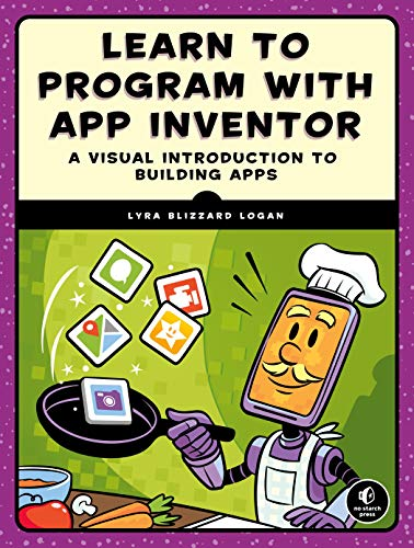 Learn to Program with App Inventor: A Visual Introduction to Building Apps